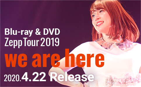 Blu-ray&DVD Zepp Tour 2019「we are here」2020.4.22 Release